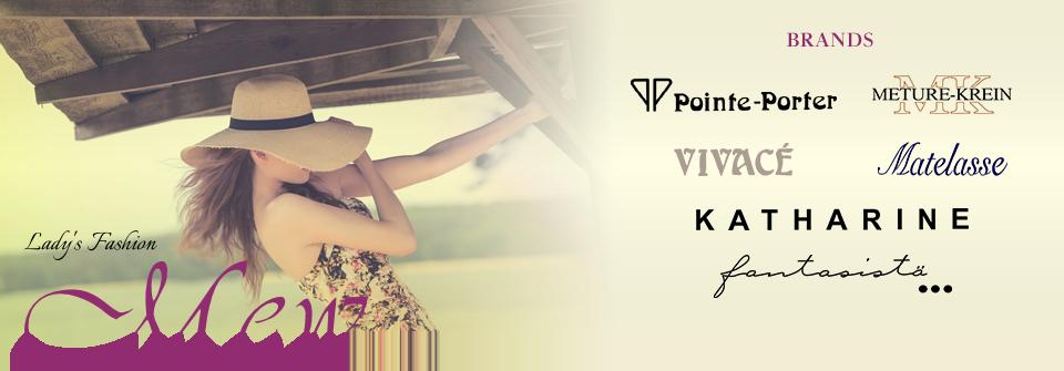 取扱ブランド METURE-KREIN/Matelasse/VIVACE/Pointe-Porter/fantasista